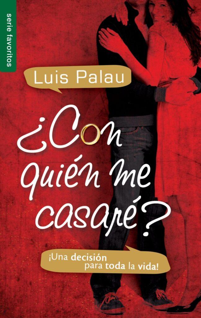 ¿Con quién me casaré? Luis Palau