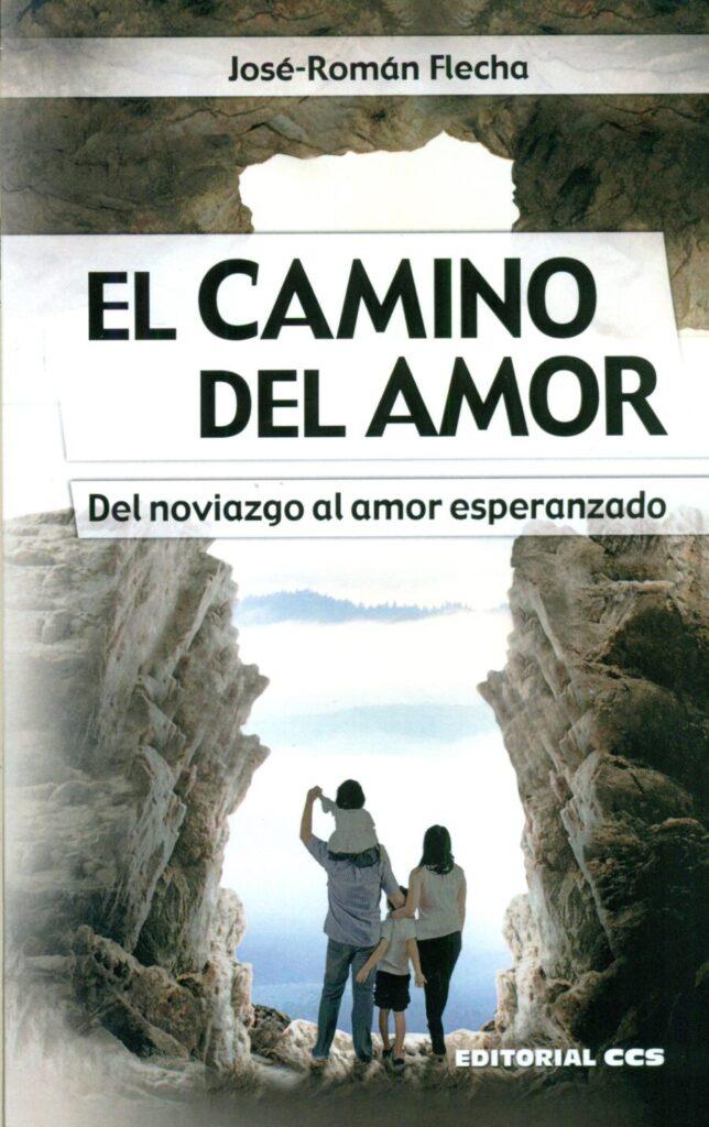 El camino del amor. José Román Flecha.
